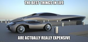 The best things in life are actually pretty expensive
