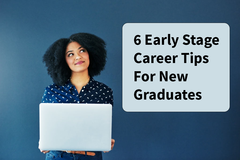 6 Early-Stage Career Tips For New Graduates - Mohammed Shehu